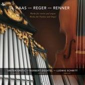 Haas, Renner & Reger: Works for Violin & Organ von Sreten Krstić