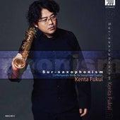 Sur-Saxophonism: Contemporary Works for Saxophone Quartet by Kenta Fukui