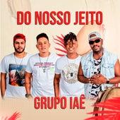 Do Nosso Jeito (Cover) by Grupo IAÊ