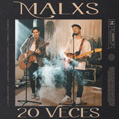 20 Veces (EP Acústico) by Malxs