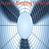 Peaceful Distorting Fan Noise by Color Noise Therapy