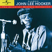 Classic John Lee Hooker - The Universal Masters Collection by John Lee Hooker