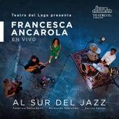 Al Sur del Jazz (En Vivo) de Francesca Ancarola