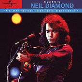 Classic Neil Diamond - The Universal Masters Collection by Neil Diamond