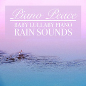 Baby Lullaby Piano Rain Sounds by Piano Peace