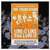 Live It Like You Love It by Charlatans U.K.