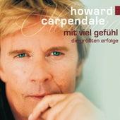 Mit viel Gefühl - Die größten Erfolge von Howard Carpendale