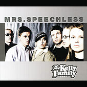 Mrs. Speechless von The Kelly Family