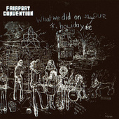 What We Did On Our Holidays by Fairport Convention