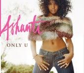 Only U / Turn It Up von Ashanti