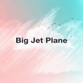 Big Jet Plane by Dubdogz