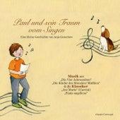 Paul und sein Traum vom Singen von Anja Ganschow