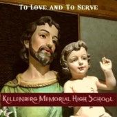 To Love and to Serve von Kellenberg Memorial High School /