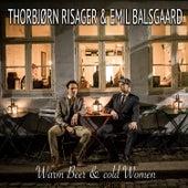 Warm Beer and Cold Women de Thorbjørn Risager