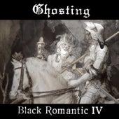 Black Romantic IV by Ghosting