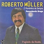 Fugindo Da Ilusao de Roberto Muller