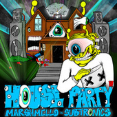 House Party de Subtronics Marshmello