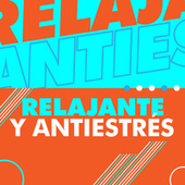 Relajante y anti stress by Various Artists