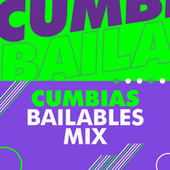 Cumbias bailables mix by Various Artists