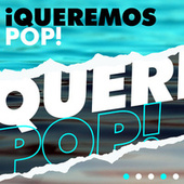 ¡Queremos pop! by Various Artists
