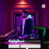 Mosaferkhooneh by Ehsan Khajeh Amiri