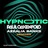 Hypnotic (blklght Remix) (Extended Version) by Azealia Banks Paul Oakenfold