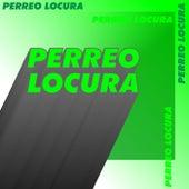 Perreo Locura de Various Artists
