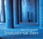Industrial Zen by John McLaughlin