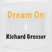 Dream On by Richard Grosser
