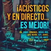 ¡Acústicos y En Directo...Es Mejor! by Various Artists