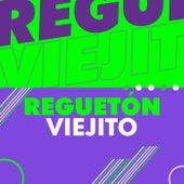 Reguetón viejito by Various Artists
