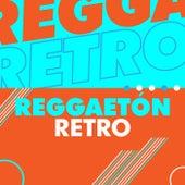 Reggaetón retro by Various Artists