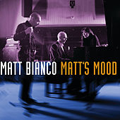Matt's Mood von Matt Bianco