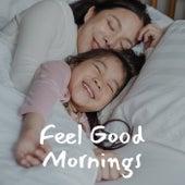 Feel Good Mornings de Various Artists