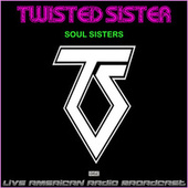 Soul Sisters (Live) by Twisted Sister
