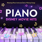 Piano Disney Movie Hits : Relaxing Piano Instrumentals of Disney Songs van Music For All