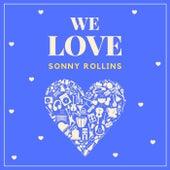 We Love Sonny Rollins von Sonny Rollins