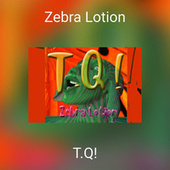 Zebra Lotion de TQ