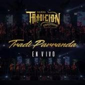 La Tradi Parranda (En Vivo) by Banda Tradicion Sinaloense
