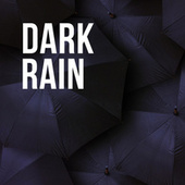 Dark Rain by Sounds Of Nature