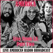 Live From LA - Part Two (Live) de America