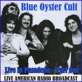 Live in Pasadena - Part One (Live) fra Blue Oyster Cult