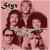 Live In Chicago 1977 Part Two (Live) by Styx