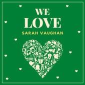 We Love Sarah Vaughan di Sarah Vaughan