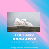 Cradle Songs by Lullaby Rockabye