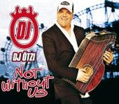 Not Without Us von DJ Ötzi