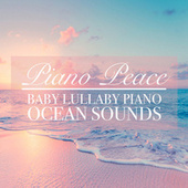 Baby Lullaby Piano Ocean Sounds by Piano Peace
