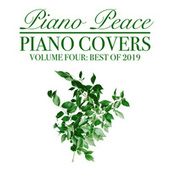 Piano Covers, Vol. 4 (Best of 2019) by Piano Peace