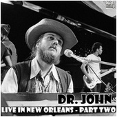 Live in New Orleans - Part Two (Live) by Dr. John