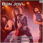 Live at Wembley - Part Three (Live) by Bon Jovi